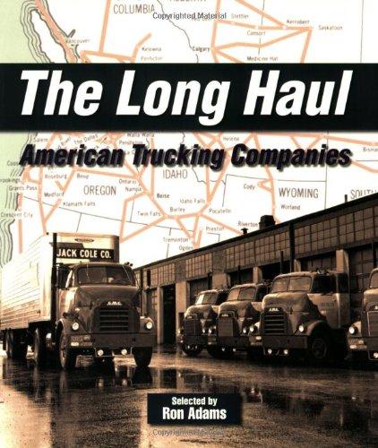 9781583882115: The Long Haul: American Trucking Companies