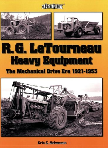 9781583882146: R. G. LeTourneau Heavy Equipment: The Mechanical Drive Era (1921-1953)