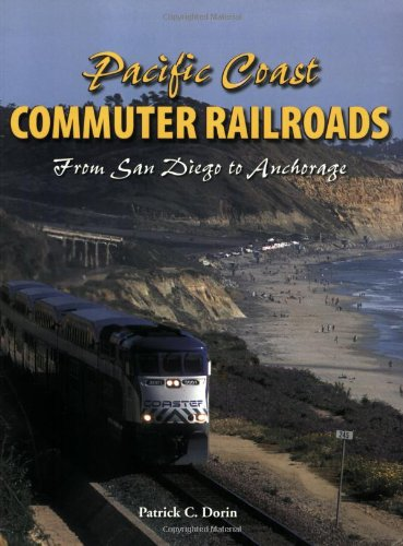 Pacific Coast Commuter Railroads: Dorin, Patrick C.