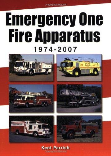 Emergency One Fire Apparatus 1974-2007: Parrish, Kent D.