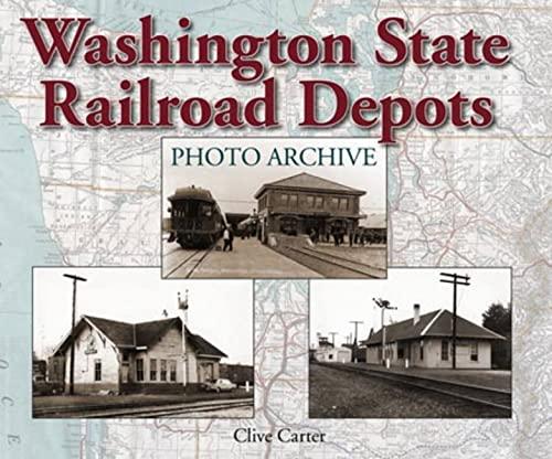 9781583882450: Washington State Railroad Depots Photo Archive