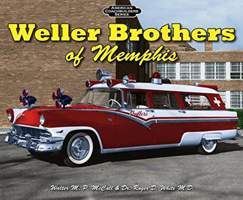 9781583882573: Weller Brothers of Memphis (American Coachbuilders)