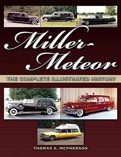 Miller-Meteor: The Complete Illustrated History: McPherson, Thomas A.