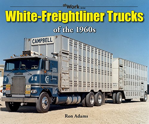 White-Freightliner Trucks of the 1960s (Paperback): Ron Adams