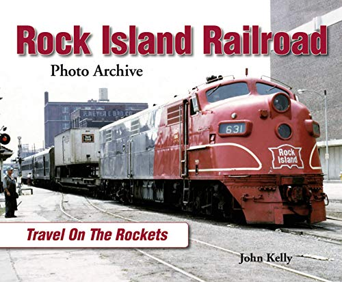 9781583882658: Rock Island Railroad: Travel on the Rockets (Photo Archives)