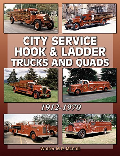 City Service Hook & Ladder Trucks and Quads: McCall, Walter