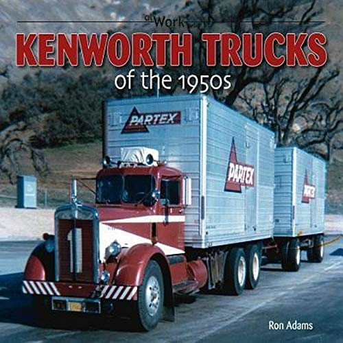 9781583882856: Kenworth Trucks of the 1950s (at Work)