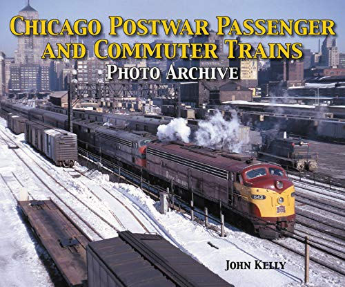 Chicago Postwar Passenger and Commuter Trains: Kelly, John