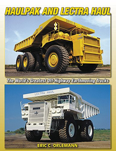 9781583882924: Haulpak and Lectra Haul: The World's Greatest Off-Highway Earthmoving Trucks (A Photo Gallery)