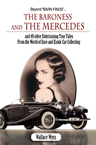 9781583883129: Beyond Barn Finds...The Baroness and The Mercedes: and 49 other Entertaining True Tales From the World of Rare and Exotic Car Collecting