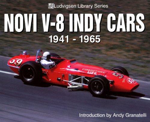 Novi V8 Indy Cars 1941-1965: Karl Ludvigsen