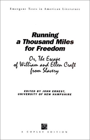 9781583900116: Running a Thousand Miles for Freedom, or, The Escape of William and Ellen Craft from Slavery