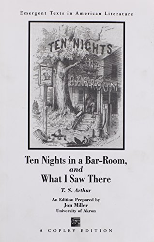 9781583900161: Ten Nights in a Bar-Room and What I Saw There (Emergent Texts in American Literature)