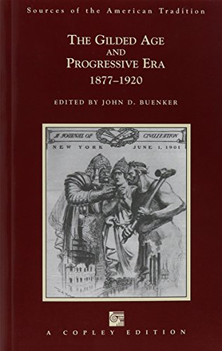 The Gilded Age And Progressive Era 1877-1920 (Sources of the American Tradition - The Gilded Age ...