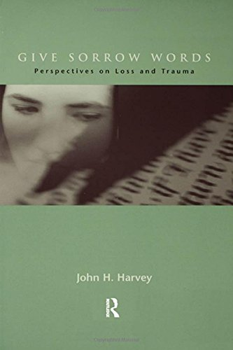 9781583910078: Give Sorrow Words: Perspectives on Loss and Trauma (Series in Death, Dying, and Bereavement)