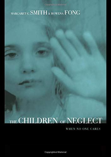 Children of Neglect: When No One Cares: Margaret Smith