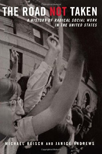 9781583910252: The Road Not Taken : A History of Radical Social Work in the United States