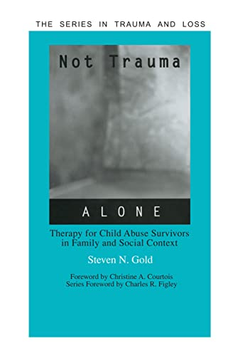 9781583910276: Not Trauma Alone: Therapy for Child Abuse Survivors in Family and Social Context