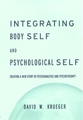 9781583910542: Integrating Body Self & Psychological Self