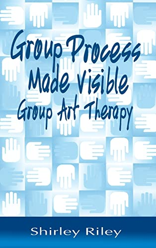 9781583910597: Group Process Made Visible: The Use of Art in Group Therapy