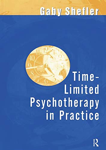 Time-Limited Psychotherapy in Practice: A Primer: Shefler, Gaby