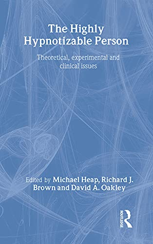 9781583911716: The Highly Hypnotizable Person: Theoretical, Experimental and Clinical Issues
