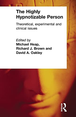 9781583911723: The Highly Hypnotizable Person: Theoretical, Experimental and Clinical Issues