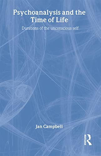 9781583911778: Psychoanalysis and the Time of Life: Durations of the Unconscious Self
