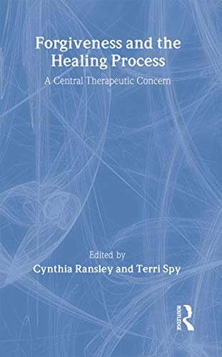 9781583911822: Forgiveness and the Healing Process: A Central Therapeutic Concern