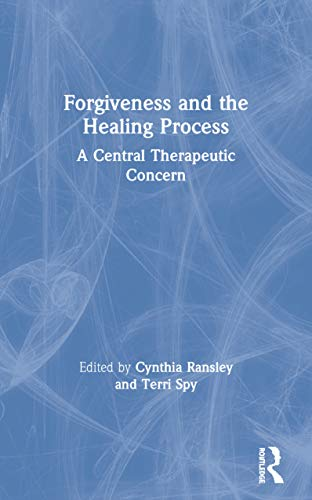 9781583911839: Forgiveness and the Healing Process: A Central Therapeutic Concern