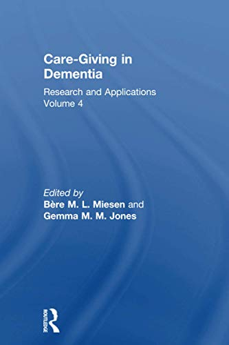 9781583911914: Care-Giving in Dementia: Research and Applications Volume 4
