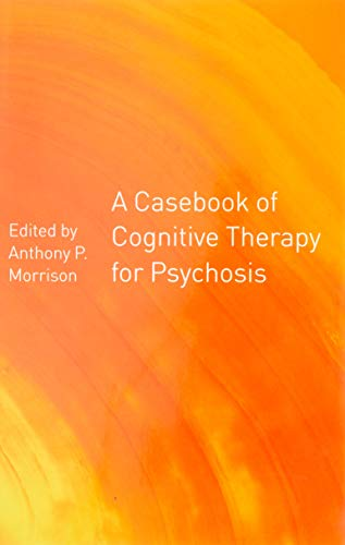 9781583912065: A Casebook of Cognitive Therapy for Psychosis