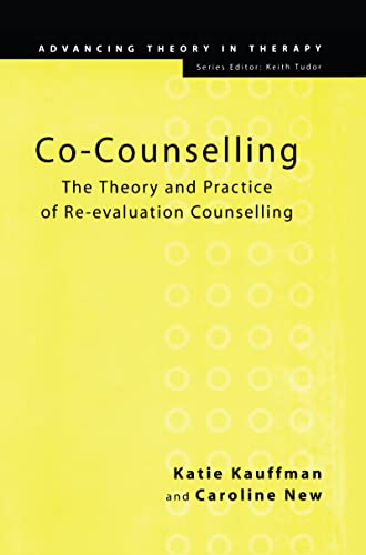 Co-Counselling: The Theory and Practice of Re-Evaluation: Caroline New, Katie