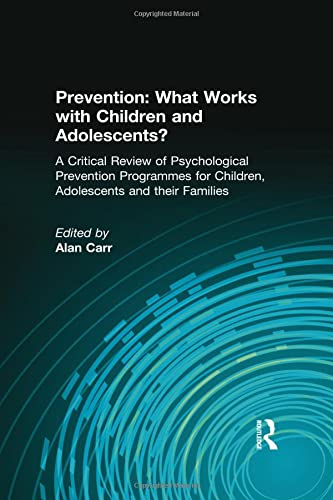 9781583912775: Prevention: What Works with Children and Adolescents?: A Critical Review of Psychological Prevention Programmes for Children, Adolescents and Their Families