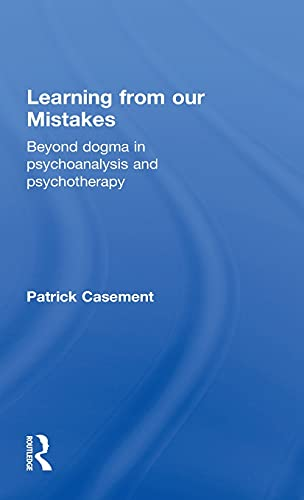 9781583912805: Learning from our Mistakes: Beyond Dogma in Psychoanalysis and Psychotherapy: Psychoanalysis and Beyond