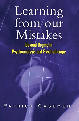 9781583912812: Learning from our Mistakes: Beyond Dogma in Psychoanalysis and Psychotherapy
