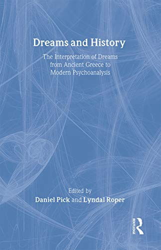 9781583912829: Dreams and History: The Interpretation of Dreams from Ancient Greece to Modern Psychoanalysis