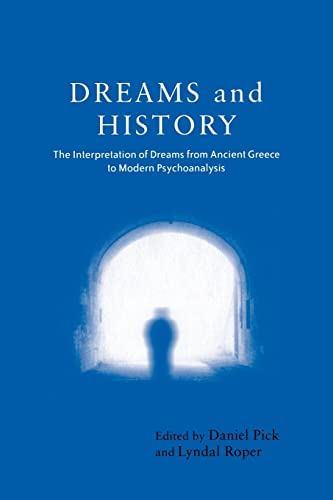 9781583912836: Dreams and History: The Interpretation of Dreams from Ancient Greece to Modern Psychoanalysis