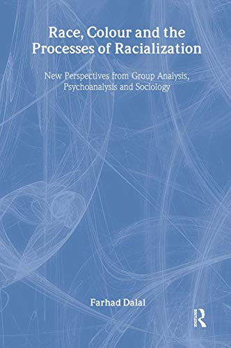 9781583912911: Race, Colour and the Processes of Racialization: New Perspectives from Group Analysis, Psychoanalysis and Sociology