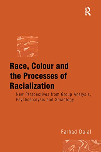 9781583912928: Race, Colour and the Processes of Racialization: New Perspectives from Group Analysis, Psychoanalysis and Sociology