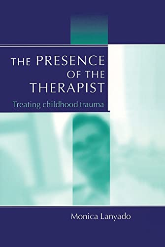 9781583912973: The Presence of the Therapist: Treating Childhood Trauma