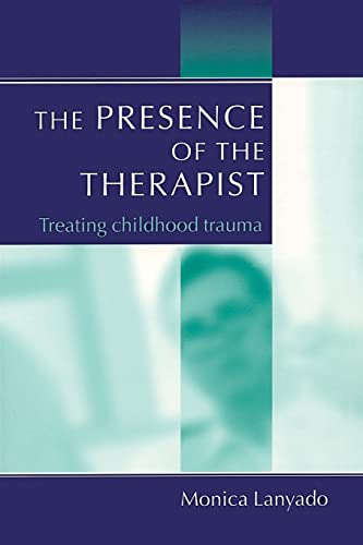 9781583912980: The Presence of the Therapist: Treating Childhood Trauma