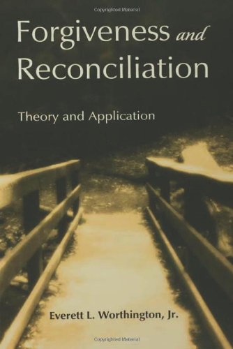 9781583913338: Forgiveness and Reconciliation: Theory and Application