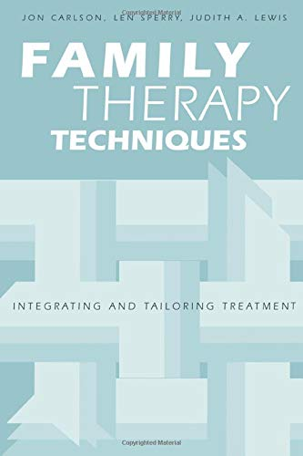 Family Therapy Techniques: Integrating and Tailoring Treatment: Nelson, Marilyn Carlson; Carlson, ...