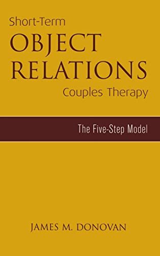 9781583913680: Short-Term Object Relations Couples Therapy: The Five-Step Model (Marriage and Family Therapy)