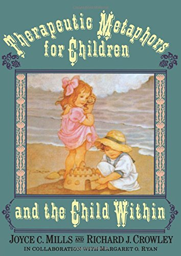9781583913703: Therapeutic Metaphors for Children and the Child Within