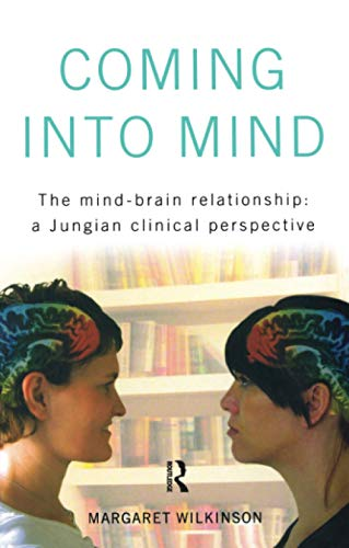 9781583917091: Coming into Mind: The Mind-Brain Relationship: A Jungian Clinical Perspective
