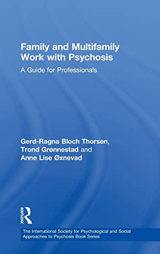 9781583917268: Family and Multi-Family Work with Psychosis: A Guide for Professionals (The International Society for Psychological and Social Approaches  to Psychosis Book Series)