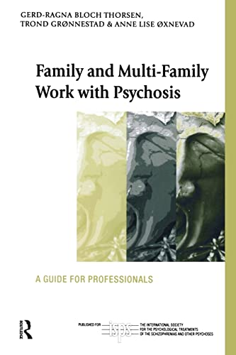 9781583917275: Family and Multi-Family Work with Psychosis: A Guide for Professionals (The International Society for Psychological and Social Approaches  to Psychosis Book Series)