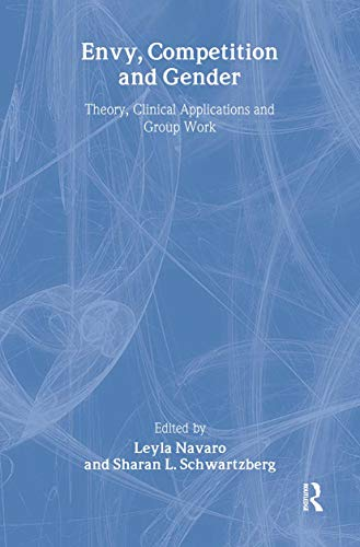 Envy, Competition and Gender: Theory, Clinical Applications and Group Work: Routledge